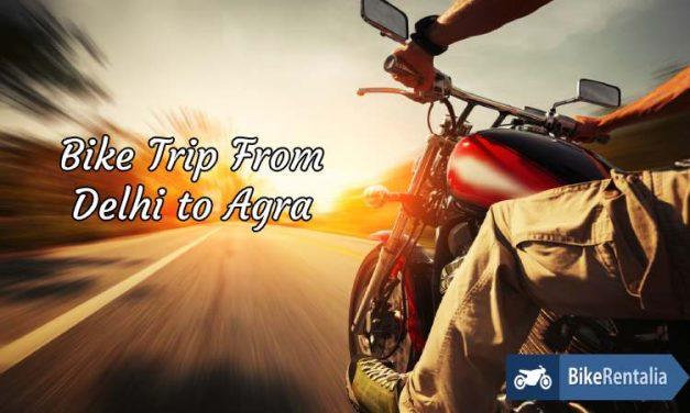 Bike Trip From Delhi to Agra