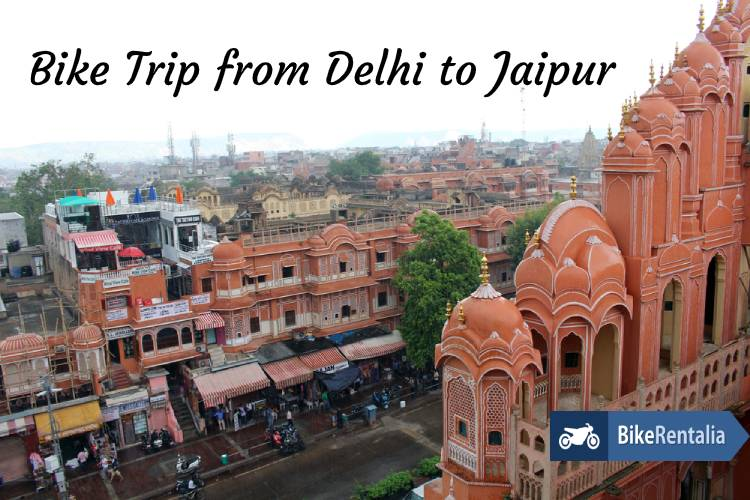 Bike Trip From Delhi to Jaipur