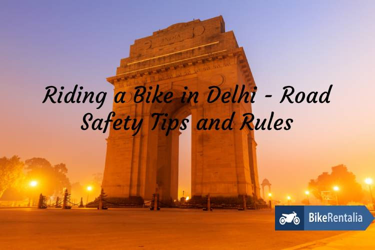 Riding a Bike in Delhi – Road Safety Tips and Rules