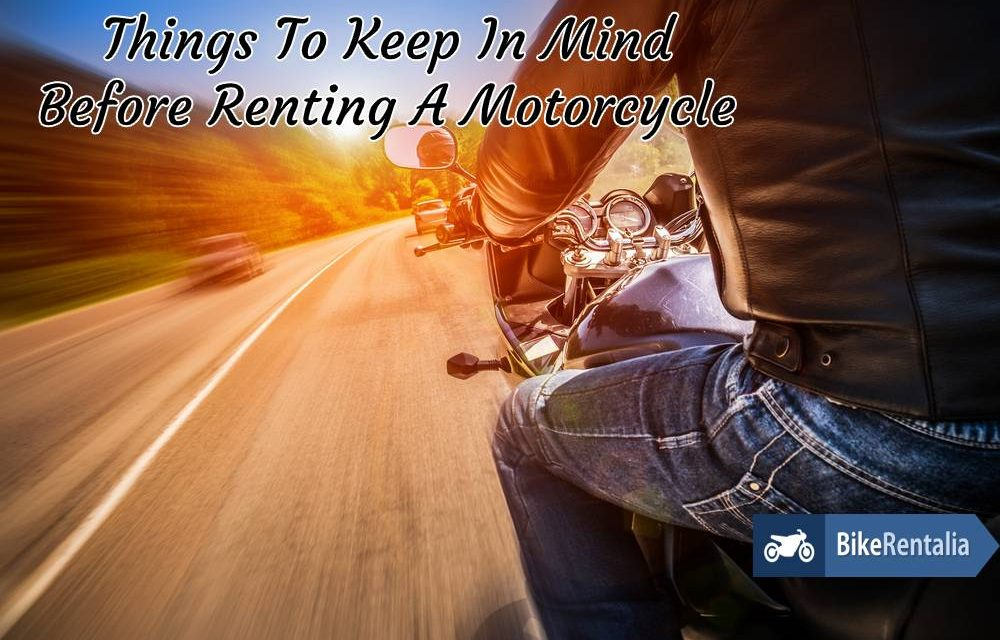 Things To Keep In Mind Before Renting A Motorcycle