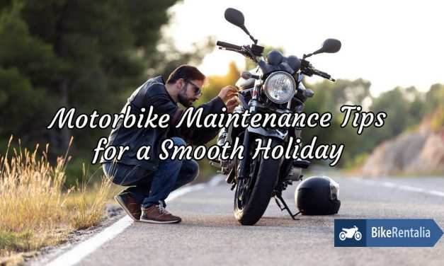 Motorbike Maintenance Tips for a Smooth Holiday