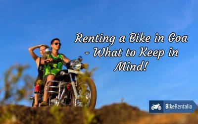 Renting a Bike in Goa – What to Keep in Mind!