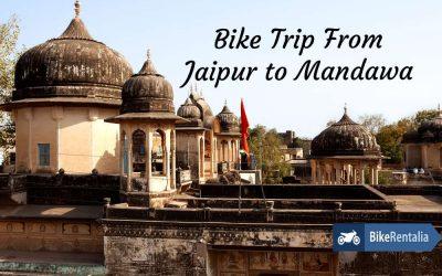 Bike Trip From Jaipur to Mandawa