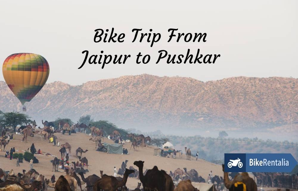 Bike Trip From Jaipur To Pushkar