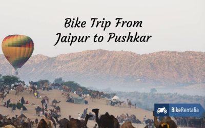 Bike Trip From Jaipur To Pushkar