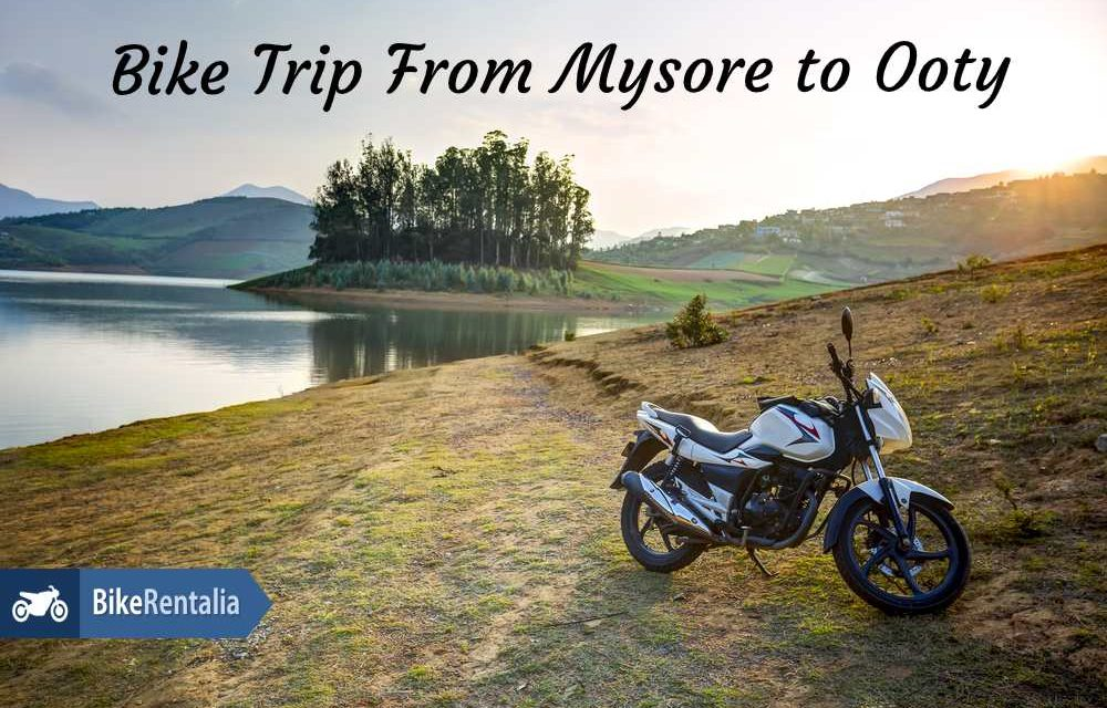 Bike Trip from Mysore to Ooty
