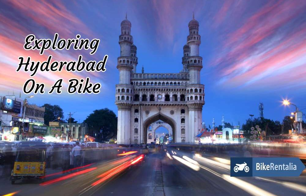Exploring Hyderabad On A Bike