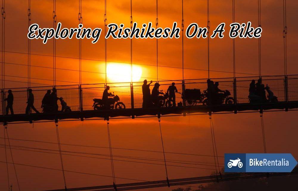 Exploring Rishikesh On A Bike