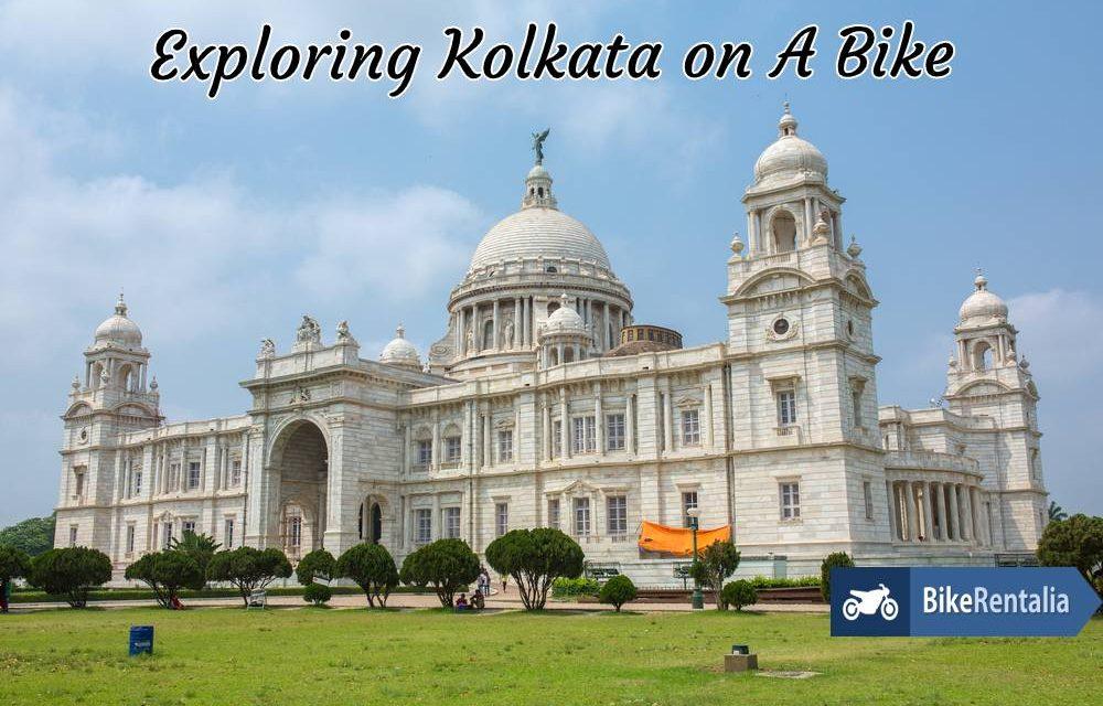 Exploring Kolkata On A Bike