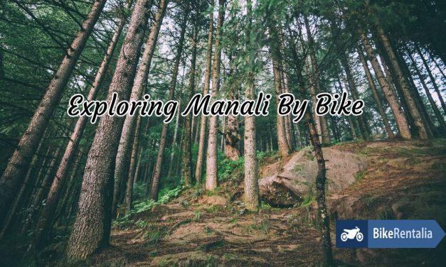 Exploring Manali By Bike