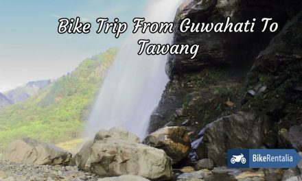 Bike Trip From Guwahati To Tawang