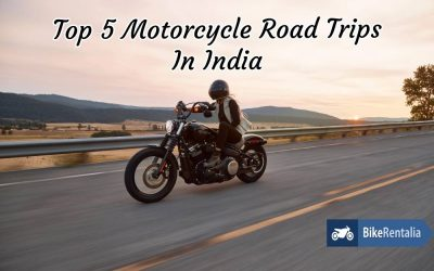 Top 5 Motorcycle Road Trips In India